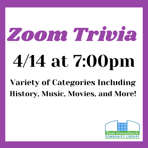 Zoom Trivia, April 14 at 7pm. Variety of categories including history, music, movies, and more